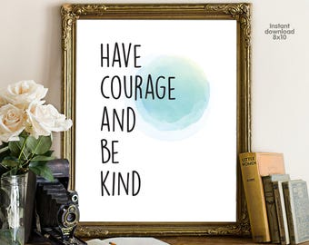 Have courage and be kind, floral office decor typography inspirational wall decor quote printable, Motivational Wall Art