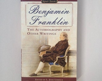 Benjamin Franklin - The Autobiography and Other Writings