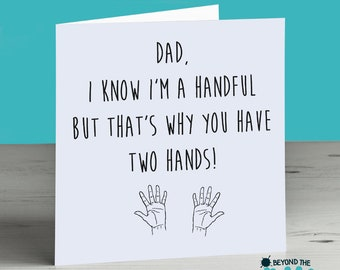 Funny Father's Day Card - I Know i'm a Handful - Humour - Daddy - Birthday Card