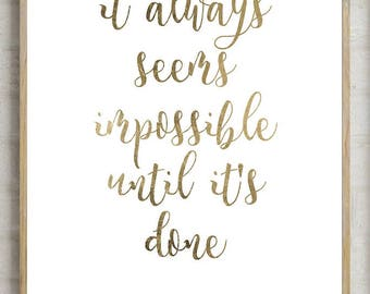it always seems impossible until its done print, motivational print, mandela print, mandela quotes, printable quotes, quote poster, quote