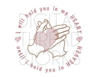 Comforting Sympathy Loss of Loved One, Memory, pet loss, Embroidery Design Instant Download. Hold You In Heaven. Item# HYIH007