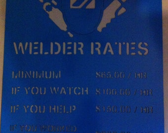 Welder Rates Man Cave Garage Metal Sign Hand Made Welder Rates Sign