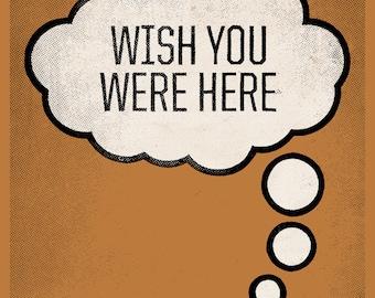 Wish You Were Here screen print