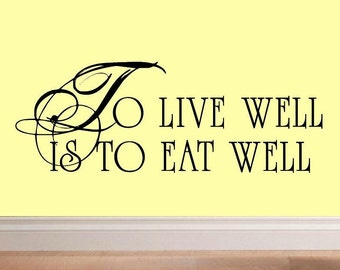 To live well is to eat well KR009 wall decal kitchen wall decor kitchen decor vinyl decal decal dining room food decal cooking decal quote