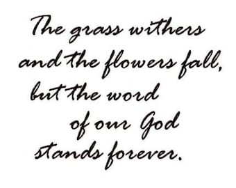 Grass Withers - Word of God Stands Forever unmounted rubber stamp bible verse Christian scripture religious, Sweet Grass Stamps No.16