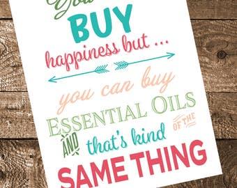 Essential Oil Printable Wall Art- Can't Buy Happiness Can Buy Essential Oils- Essential Oil Quote- Digital Download