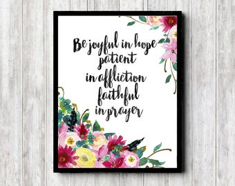 16 x 20- 11 x 14- 8 x 10- 5 x 7 Scripture Print - Romans 12 : 12 - Watercolor Floral NIV Bible Verse Wall Art - Be Joyful Poster - Christian