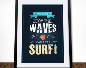 Surf Poster, Surfing Quote, Beach Poster, Beach Sign, Summer Poster, Inspirational Quote, Surfer Poster, You Can't Stop the Waves Quote