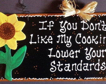 SUNFLOWER KITCHEN If You Don't Like My Cooking SIGN Southwest Wall Plaque Wood Wooden