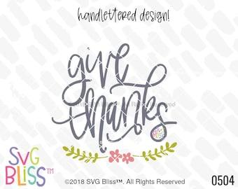 Give Thanks SVG, Thanksgiving, Gratitude, Grateful, Thankful, Handlettered Original, Cutting File, DXF, SVG Bliss Design, Digital Download