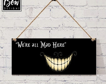 Alice in WoNderland 'we're ALL mad here' hanging sign plaque gift funny