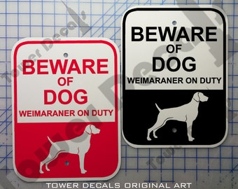 Beware of Dog – Weimaraner 9 x 12 Predrilled Aluminum Sign