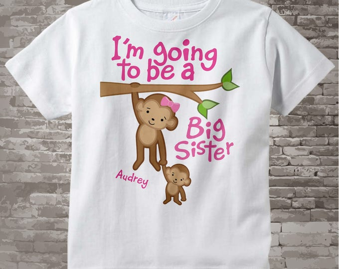 I'm Going to Be A Big Sister Shirt - Big Sister Onesie - Personalized Big Sister Shirt - Monkey Shirt with Baby Monkey 12132011a