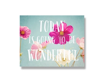 Pink cosmos flower canvas wall art, typography wall art, pink flowers, garden flower photography - Today is going to be wonderful