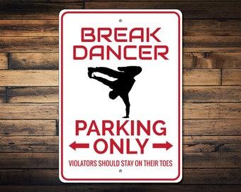 Break Dancer Parking Sign, Break Dancer Sign, Break Dancer Gift, Dancing Club Decor, Break Dancing Sign - Quality Aluminum ENS1002753