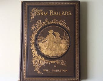 1882 Farm Ballads by Will Carleton/Harper & Brothers Publishers/Antiquarian/Historical Book/Collectible Book/Rural Life Poetry/Antique Books