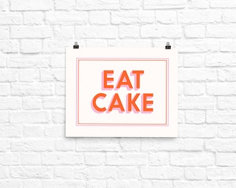 Printable Wall Art, Funny Art Print, Inspirational, Art Print, Quotes, Eat Cake, Kitchen Decor, Funny Quote, Home Decor, Poster, Funny Art