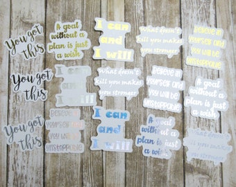 Motivational Quotes Die Cuts, FOILED die cuts, motivational quote, inspirational quote, planner die cut