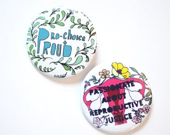 "Pro Choice and Proud / Passionate About Reproductive Justice: Large Feminist Pin Set 2.25"","