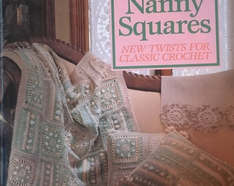 Granny Squares, Nanny Squares:  New Twists for Classic Crochet