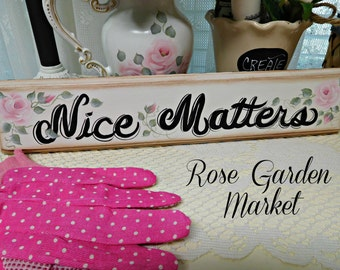Nice Matters, Hand Painted Routed Wood Sign with Cottage Pink Roses, Wall Decor, Over the Door Sign, Wall Sign, Collectible, ECS