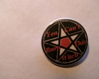 Wiccan Pinback Button Hex Button 'You can't burn this witch.' Dark humor defiance pinback button Witchcraft