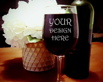 engraved wine glass,Design your own,Your text here,Custom wine glass,custom wine glasses, custom gift, custom name wine glass,wedding gift