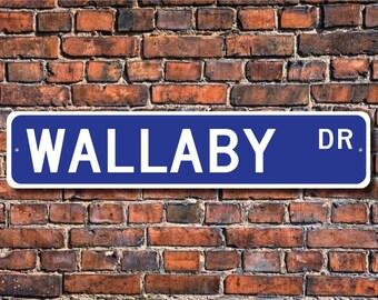 Wallaby, Wallaby Gift, Wallaby Sign, Wallaby decor, Wallaby lover, marsupial, kangaroo family, Custom Street Sign, Quality Metal Sign