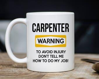 Carpenter Warning Mug - Carpentry Coffee Mug - Gift For Carpenter - Carpentry Mugs - Carpenter Mugs - 11oz 15oz Novelty Christmas Gift Mug