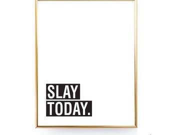 Slay Today Print Wall Art Simple Bedroom Art Decor Daily Motivation Poster Slay Wall Art Budget Printable Slay Quote Decor Slay Printable