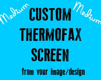 Custom Thermal Thermofax Screen Medium 5 x 8 for Fabric Painting, DIY Screen Printing, Pillows, and Quilts - From Your Black and White Image