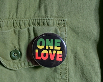 One Love - Pinback or Magnet Button or Badge Reel