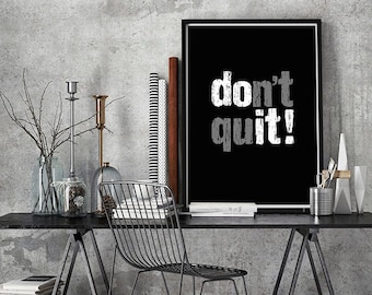 Don't quit! (Do it!), Inspirational poster, Motivational quote, Inspirational wall art, Black white gray, Printable poster, Instant download