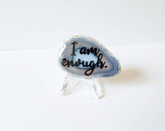 I am enough worry stone - empowering Lettered Agate Slice - black and white agate slice - desk accessory - Gemstone - positive affirmation