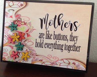 Mother Sign, Mom Sign, Mothers are like buttons they hold everything together, Mother's Day Sign, Mom Gift, Mother's Day Gift,Tabletop Sign