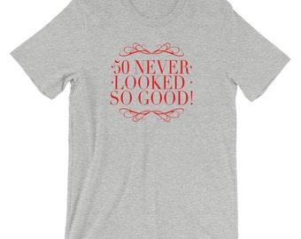 50th Birthday Shirt, 50 Never Looked So Good, Custom T-Shirt, Personalized T-Shirt, Birthday T-Shirt, Custom Shirt for Any Birthday Year