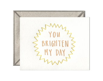 You Brighten My Day letterpress card