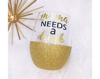 Mama Needs a Drink Stemless Glitter Wine Glass // Stemless Wine Glass // Glitter Glass // Mother's Day Gift // Glitter Dipped