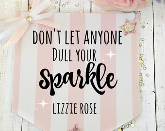 Friend Gift Don't Let Anyone Dull Your Sparkle Sign Pennant Girls Room Decor