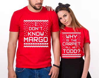 Why is the Carpet All Wet Todd, I Don't Know Margo, Matching Christmas Shirts, Couple Christmas Shirts, Christmas Couples Shirts