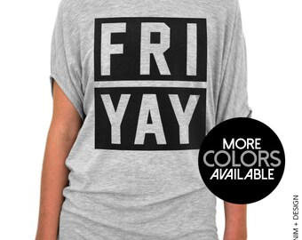 FRIYAY Shirt - FRIYAY Slouchy Tee - Available in Gray Black White and Pink - Friday Shirt - Casual Friday Shirt - TGIF Shirt
