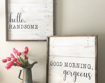 good morning gorgeous sign, hello handsome sign, reclaimed wood sign, his and hers, framed sign, bedroom decor, farmhouse wall decor