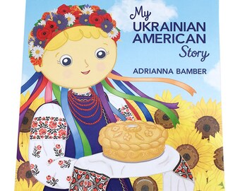 Softcover (Paperback) Kid's Book - My Ukrainian American Story, Written and Illustrated by Adrianna Bamber, book author - illustrator.