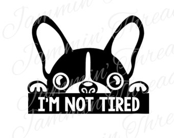Boston Terrier no estoy descargar cansado / Digital / SVG / PNG / JPG / descargar instantánea
