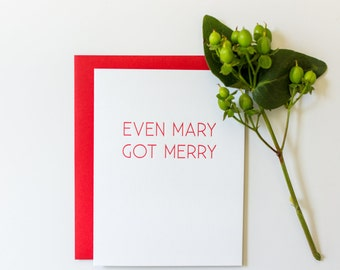 Funny Christmas. Even Mary Got Merry Holiday Letterpress Card