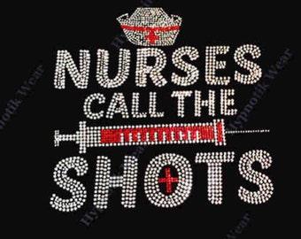 "Rhinestone Transfer "" Nurses Call The Shots "" Hotfix , Iron On, Bling"