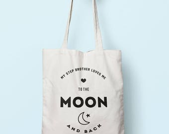 My Step Brother Loves Me To  The Moon And Back Tote Bag Long Handles TB1337