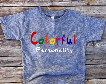 Colorful personality, toddler shirt, big personality, tiny teenager, girl tshirt, boy clothes, girl clothes, boy tee, kids shirt, attitude