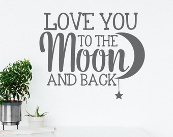 Love You to the Moon and Back Wall Decal | Boys Nursery Decor | Girls Nursery Decor | Nursery Wall Art