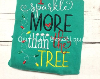 I Sparkle More Than The Tree - Personalized Christmas Shirt - Personalized Shirt - Santa Shirt - Girls Christmas Shirt